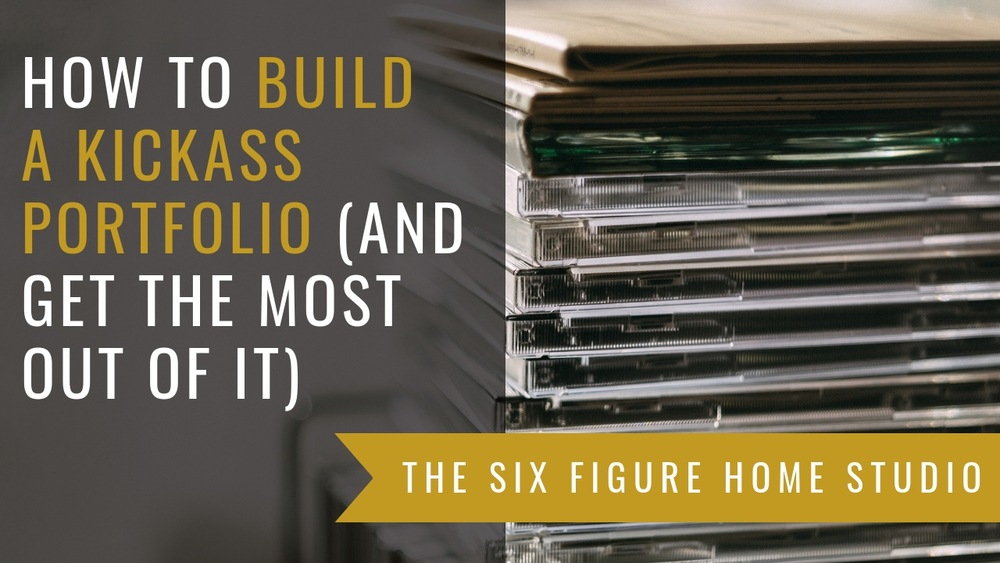 How To Build A Kickass Portfolio And Get The Most Out Of It The