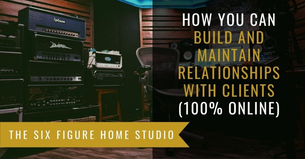 #144: How You Can Build And Maintain Relationships With Clients (100% Online)